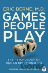 Games People Play: The Psychology of Human Re... (Eric Berne)