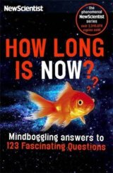 How Long is Now?: Mind-boggling Answers to 19... (New Scientist)
