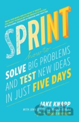 Sprint: How to solve big problems and test ne... (Jake Knapp, John Zeratsky, Bra