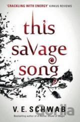 This Savage Song (V.E. Schwab)