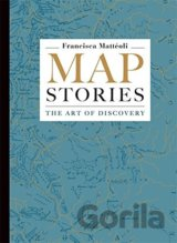 Map Stories: The Art of Discovery (Francisca Matteoli) (Hardcover)