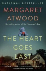 The Heart Goes Last (Margaret Atwood) (Paperback)