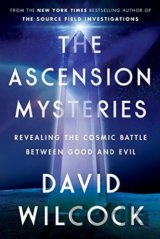 The Ascension Mysteries (David Wilcock)