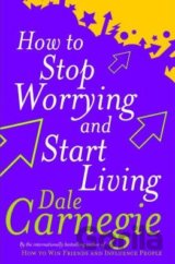 How to Stop Worrying and Start Living (Dale Carnegie) (Paperback)