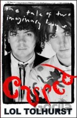 Cured: The Tale of Two Imaginary Boys (Paperb... (Lol Tolhurst)