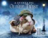 A Guinea Pig Oliver Twist (Alex Goodwin, Charles Dickens, Tess Newall)