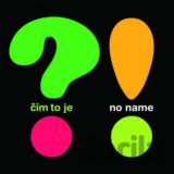 No Name: Cim To Je