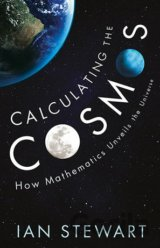Calculating the Cosmos: How Mathematics Unvei... (Ian Stewart)