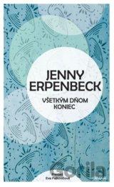 a0a954b8b Všetkým dňom koniec (Jenny Erpenbeck) [SK]