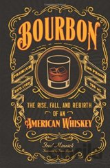 Bourbon: The Rise, Fall, and Rebirth of an Am... (Fred Minnick, Sean Brock)