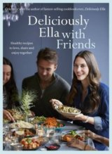 Deliciously Ella With Friends: Healthy recipe... (Ella Mills (Woodward))