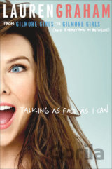 Talking As Fast As I Can: From Gilmore Girls... (Lauren Graham)