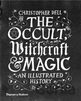 The Occult, Witchcraft and Magic: An Illustra... (Christopher Dell)
