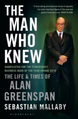 The Man Who Knew: The Life and Times of Alan... (Sebastian Mallaby)