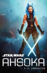Star Wars: Ahsoka (E K Johnston) (Hardcover)