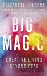 Big Magic: Creative Living Beyond Fear (Paper... (Elizabeth Gilbert)