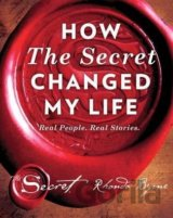 How The Secret Changed My Life: Real People.... (Rhonda Byrne)