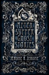After-Supper Ghost Stories (Jerome K. Jerome) (Paperback)