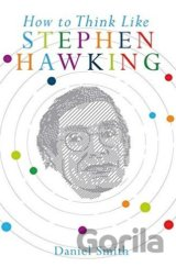 How to Think Like Stephen Hawking (Daniel Smith) (Hardcover)