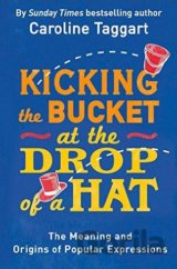 Kicking the Bucket at the Drop of a Hat