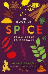The Book of Spice: From Anise to Zedoary (Pap... (John O'Connell)