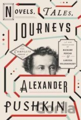 Novels, Tales, Journeys: The Complete Prose o... (Alexander Pushkin, Richard Pev
