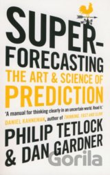Superforecasting (Tetlock Philip E., Gardner Dan)