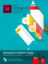 Adobe InDesign CC (Kelly Kordes Anton, John Cruise) [CZ] (Kniha + CD)