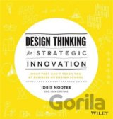 Design Thinking for Strategic Innovation (Idris Mootee)