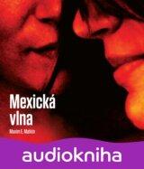 Mexická vlna (Maxim E. Matkin) číta Marián Mitaš