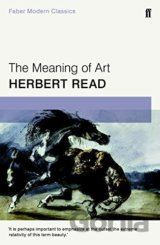 The Meaning of Art: Faber Modern Classics (Pa... (Herbert Read)