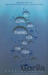 So Long, and Thanks for All the Fish (Douglas Adams)