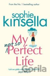 My Not So Perfect Life (Sophie Kinsella)