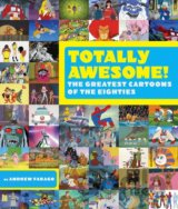 Totally Awesome: The Greatest Cartoons of the... (Andrew Farago, Russi Taylor)