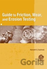 Guide to Friction, Wear, and Erosion Testing
