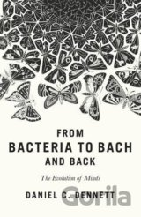 From Bacteria to Bach and Back: The Evolution... (Daniel C Dennett)