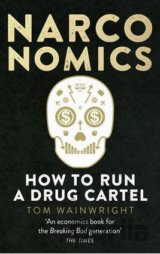 Narconomics: How To Run a Drug Cartel (Paperb... (Tom Wainwright)