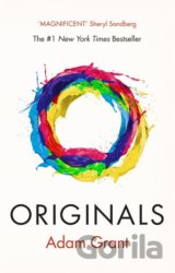 Originals: How Non-conformists Change the World (Adam Grant)