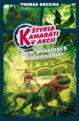 Štyria kamaráti v akcii: Dom pekelných salamandier (Thomas Brezina) [SK]