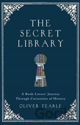 The Secret Library: A Book-Lovers' Journey Th... (Oliver Tearle)
