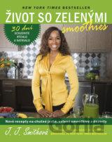 Život so zelenými smoothies (Smithová J.J)