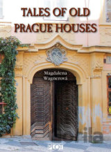 Tales of Old Prague Houses (Magdalena Wagnerová)