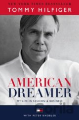 American Dreamer: My Life in Fashion and Busi... (Tommy Hilfiger, Peter Knobler)