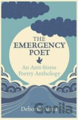The Emergency Poet: An Anti-Stress Poetry Ant... (Deborah Alma)