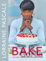 Bake: 125 Show-Stopping Recipes, Made Simple... (Lorraine Pascale)