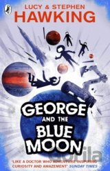 George and the Blue Moon (George's Secret Key... (Lucy Hawking, Stephen Hawking)