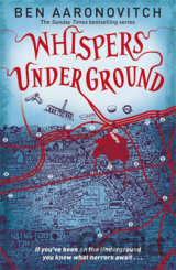 Whispers Under Ground (Rivers of London 3) (Ben Aaronovitch)