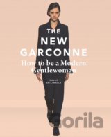 The New Garconne: How to Be a Modern Gentlewo... (Navaz Batliwalla)