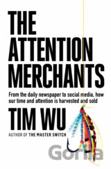 The Attention Merchants (Tim Wu) (Paperback)