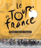 Příběh Tour de France (Laget Serge, McGrath Andy, Edwardes-Evans Luke,)